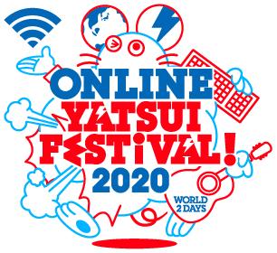 ONLINE YATSUI FESTIVAL! 2020